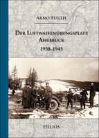 Neuerscheinung: Der Luftwaffenübungsplatz Ahrbrück von Arno Furth