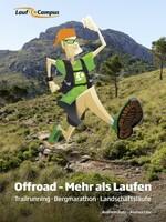 Offroad - Mehr als Laufen: Trailrunning, Bergmarathon, Landschaftsläufe