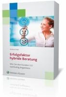 """""""Erfolgsfaktor Hybride Beratung"""" - Neues Booklet von Vertriebsexperte Andreas Buhr zeigt Stand der Versicherungsbranche"""