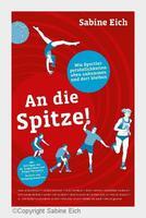 """Der Wille zum Sieg - über den Erfolgsfaktor von Profi-Sportlern  Neues Buch: """"An die Spitze! Wie Sportlerpersönlichkeiten oben ankommen und dort bleibe"""