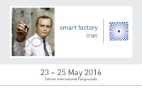 "smart factory iran 2016 - Iran""s Premier Trade Exhibition on Smart Industrial Technologies scheduled for 23 - 25 May 2016"