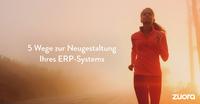 5 Wege zur Neugestaltung Ihres ERP-Systems