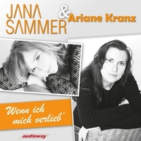 Jana Sammer & Ariane Kranz - Wenn ich mich verlieb
