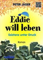 """Buchtipp: Eddie will leben !  """"Blütenträume"""" platzen nicht nur in TV-Serien"""