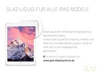 Displayschutz iPad Pro  GLAZ Liquid ist jetzt auch fürs iPad erhältlich