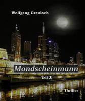 """""""Mondscheinmann"""" – der etwas andere Thriller, Teil 3"""