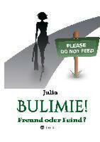 Bulimie! Freund oder Feind? (Tredition Verlag)