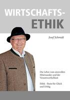Neues Buch von Josef Schmidt: Wirtschafts-Ethik