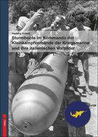 Neu im Helios-Verlag: H. Kobelt: Sturmboote im Kommando der Kleinkampfverbände der Kriegsmarine und ihre italienischen Vorbilder