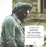Zitatensammlung beleuchtet Schillers Verhältnis zum Recht