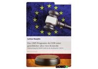 Das OMT-Programm: Überschreitet die EZB ihr Mandat