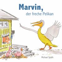 """showimage Kinderbuch Neuerscheinung """"Marvin, der freche Pelikan"""""""