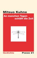 """Lyrisches Debüt: """"An manchen Tagen schläft die Zeit"""" von Mitsuo Kuhne"""