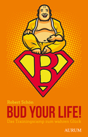 Bud Your Life!