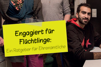 Asyl  Flucht  Migration:  Ratgeber und Glossar für ehrenamtliche Helfer
