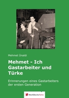 """Buchveröffentlichung """"Mehmet - Ich Gastarbeiter und Türke"""""""