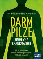 Krankmacher Darmpilze