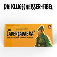 """showimage Das """"Labercadabra"""", die Fibel der Klugscheisser. Ein Crowd Funding Projekt über den """"Sinn des Lebens"""""""