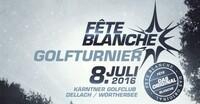 """Offizielles """"Fete Blanche"""" Golfturnier 2016 im Kärntner Golfclub Dellach"""