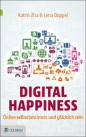 Digital Happiness von Katrin Zita & Lena Doppel