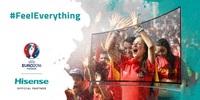Hisense startet Kampagne #FeelEverything zur UEFA EURO 2016™