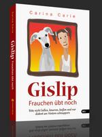 Gislip – Frauchen übt noch – Carina Carie