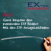EXtra-Magazin erleichtert ETF-Auswahl durch Anlageleitfäden