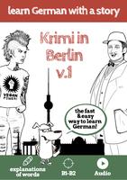 Learn German the way it is really spoken with Krimi in Berlin!