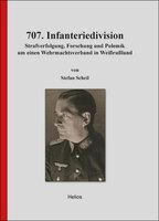 Neu im Helios-Verlag: Doku: S. Scheil: 707. Infanteriedivision
