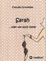 Sarah ...oder wie auch immer  -  Unterhaltung für die Sommerzeit