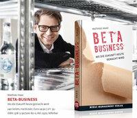 Neuerscheinung: BETA-BUSINESS - Wo die Zukunft heute gemacht wird