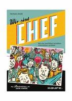 """""""Wir sind Chef"""" - Das agile Buch über agiles Management"""