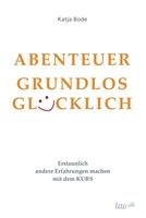 ABENTEUER GRUNDLOS GLÜCKLICH