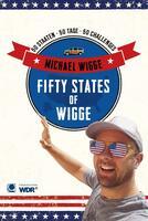 50 States of Wigge: Abenteurer Michael Wigge rast durch die USA
