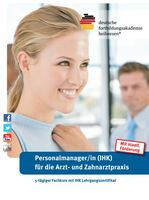 Fachkurs zur/m PersonalmanagerIn mit IHK Lehrgangszertifikat für die Arzt-/Zahnarztpraxis