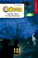 Neuerscheinung im Rosamontis Verlag: Cora und der Spuk im Storchenmoor von Frank Becker