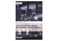 Neues Buch zeigt Folgen des Fracking für die Energiemärkte