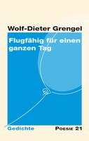 """Neuerscheinung: """"Flugfähig für einen ganzen Tag"""" von Wolf-Dieter Grengel"""