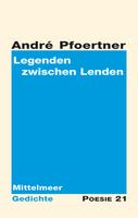 """Neuerscheinung: """"Legenden zwischen Lenden. Mittelmeergedichte"""" von Andre Pfoertner"""