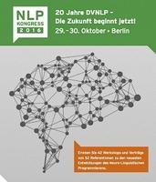 DVNLP feiert Jubiläum mit einem NLP-Jubiläumskongress in Berlin
