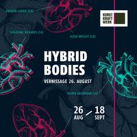Hybrid Bodies - Kunst, die von Herzen kommt
