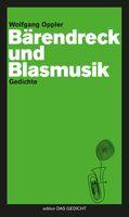 """Neuerscheinung:   """"Bärendreck und Blasmusik"""" von Wolfgang Oppler"""