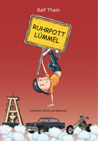 Buchvorstellung: Ruhrpottlümmel von Ralf Thain - Zwischen Zeche und Beatclub