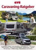 Der neue GTÜ-Caravaning-Ratgeber mit zahlreichen Tipps und Informationen für entspanntes und sicheres Reisen
