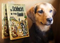 Das Buch: Die Schlucht der freien Hunde