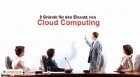 8 Gründe für den Einsatz von Cloud Computing