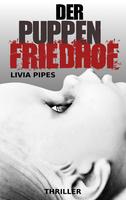 Packender Thriller Der Puppenfriedhof von Livia Pipes