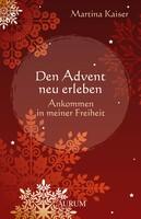 Den Advent neu erleben!