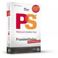 """Erstaunlich: Das Fachbuch """"Der PreSales Marketing Praxisleitfaden"""" eine echte Neuerung für Internet Marketing"""