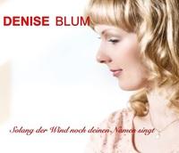 """Denise Blum - """"Solang der Wind noch deinen Namen singt"""""""
